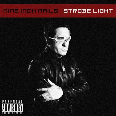 "Nine Inch Nail's ""Strobe Light"""