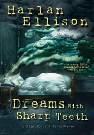 """Harlan Ellison: Dreams with Sharp Teeth"""
