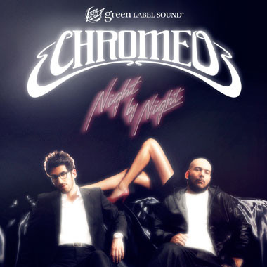 "Chromeo's ""Night By Night"""