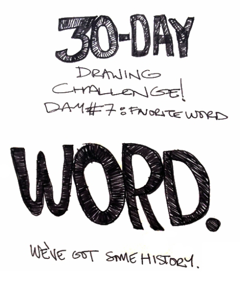 """30-Day Drawing Challenge: Day 7 (""""Favorite Word"""")"""