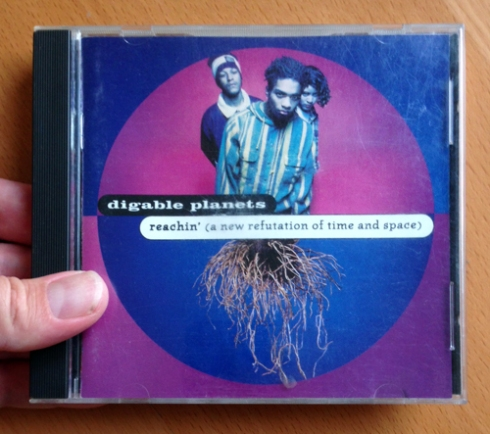 "The first CD I ever purchased: ""Reachin' (A New Refutation of Time and Space)"" by Digable Planets."