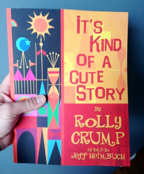 """It's Kind Of A Cute Story"" by Rolly Crump!"