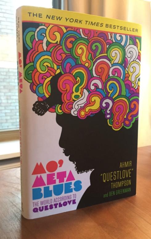 """Mo' Meta Blues: The World According to Questlove"" by Ahmir ""?uestlove"" Thompson and Ben Greenman."
