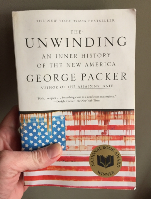 """The Unwinding: An Inner History of the New America"""