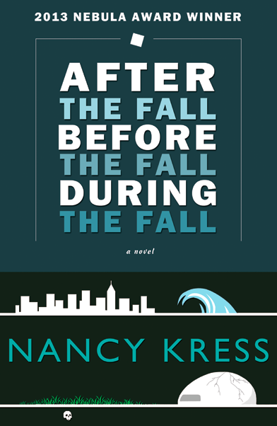 "Nancy Kress' ""After the Fall, Before the Fall, During the Fall""."