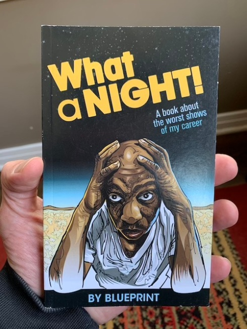 """What A Night: A Book About The Worst Shows Of My Career"" by Blueprint."