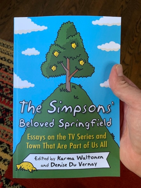 """The Simpsons' Beloved Springfield: Essays on the TV Series and Town That Are Part of Us All"""